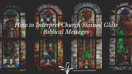 church stained glass messages interpret