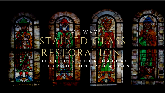 church stained glass restoration dallas