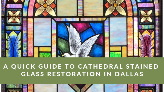 cathedral stained glass restoration dallas