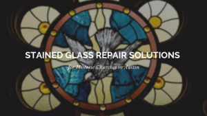 stained glass repair austin churches