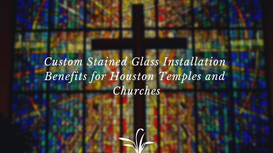 custom stained glass houston churches