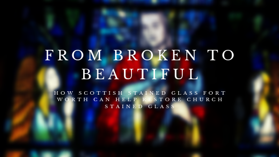 church stained glass restoration fort worth
