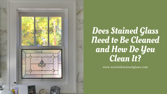 does stained glass need cleaning