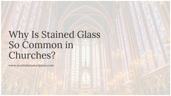 why is stained glass common for churches