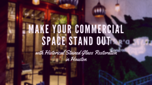 historical stained glass restoration houston