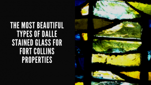 beautiful types dalle stained glass fort collins