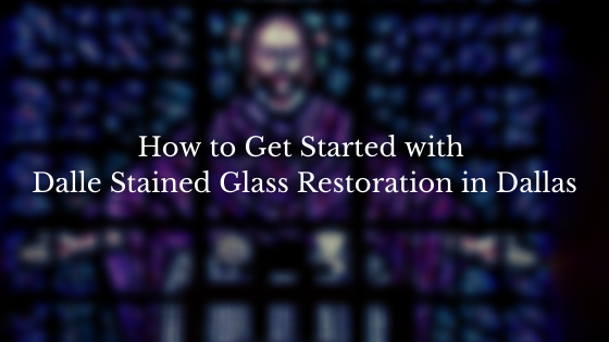 dalle stained glass restoration dallas