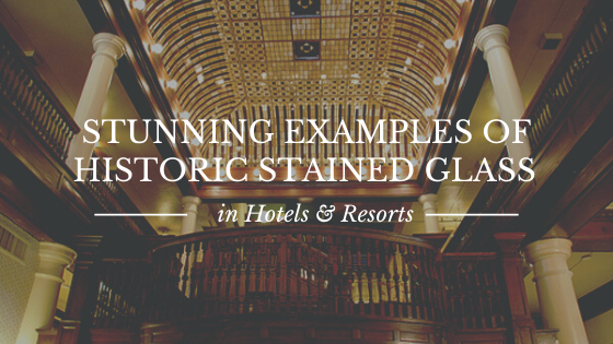 historic stained glass hotels