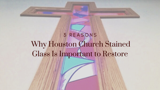 houston church stained glass restore