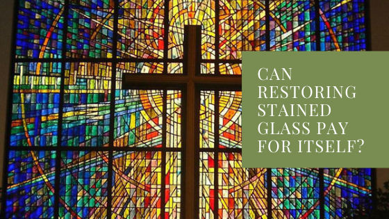 restoring stained glass houston ROI