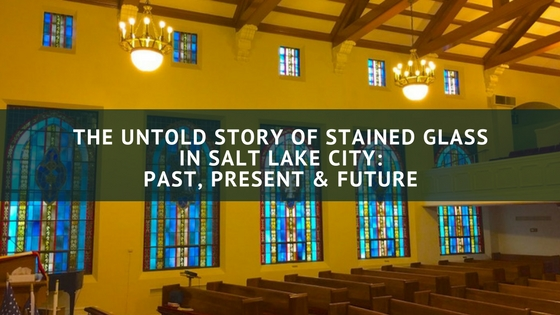 salt lake city stained glass through time