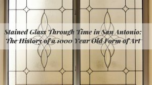 san antonio stained glass through time